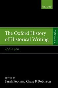 Book The Oxford History of Historical Writing: Volume 2: 400-1400 by Sarah Foot