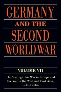 Book Germany and the Second World War: Volume VII: The Strategic Air War in Europe and the War in the… by Horst Boog