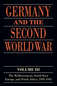 Book Germany and the Second World War: Volume III: The Mediterranean, South-east Europe, and North… by Gerhard Schrieber