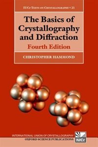 Book The Basics of Crystallography and Diffraction: Fourth Edition by Christopher Hammond