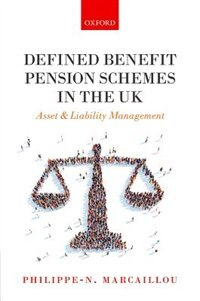 Book Defined Benefit Pension Schemes in the UK: Asset and Liability Management by Philippe-N. Marcaillou