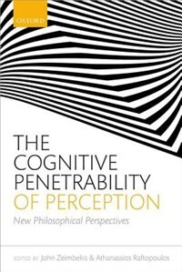 Book The Cognitive Penetrability of Perception: New Philosophical Perspectives by John Zeimbekis