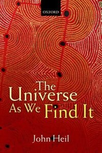 Book The Universe As We Find It by John Heil