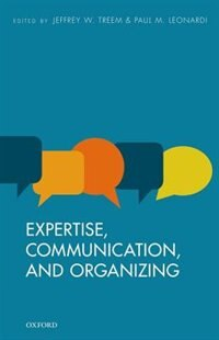 Book Communication, Expertise, and Organizing by Jeffrey W. Treem