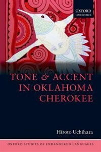 Book Tone and Accent in Oklahoma Cherokee by Hiroto Uchihara