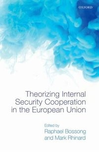 Book Theorizing Internal Security in the European Union by Raphael Bossong