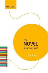 Book The Novel: A Survival Skill by Tim Parks