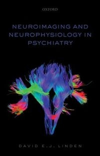 Book Neuroimaging and Neurophysiology in Psychiatry by David Linden