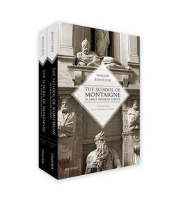 Book The School of Montaigne in Early Modern Europe: Volume One: The Patron-Author and Volume Two: The… by Warren Boutcher