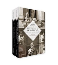 The School of Montaigne in Early Modern Europe: Volume One: The Patron-Author and Volume Two: The…