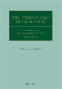 The International Criminal Court: A Commentary on the Rome Statute