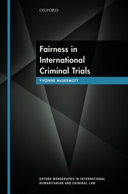Book Fairness in International Criminal Trials by Yvonne McDermott