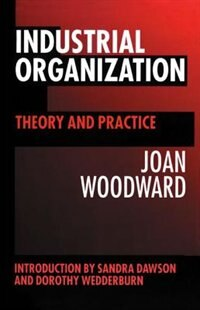 Book Industrial Organization: Theory and Practice by Joan Woodward