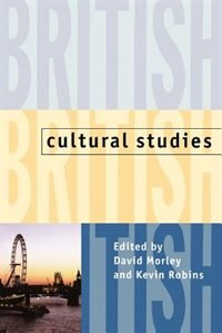 Book British Cultural Studies: Geography, Nationality, and Identity by David Morley