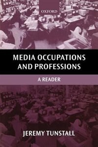 Book Media Occupations and Professions: A Reader by Jeremy Tunstall