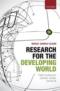 Book Research for the Developing World: Public Funding from Australia, Canada, and the UK by Bruce Currie-Alder