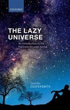 The Lazy Universe: An Introduction to the Principle of Least Action