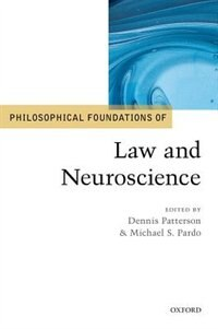 Book Philosophical Foundations of Law and Neuroscience by Dennis Patterson