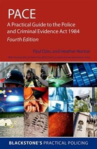 Book PACE: A Practical Guide to the Police and Criminal Evidence Act 1984 by Paul Ozin