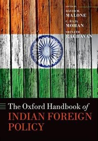 Book The Oxford Handbook of Indian Foreign Policy by David M. Malone