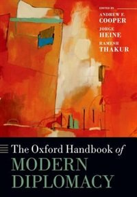 Book The Oxford Handbook of Modern Diplomacy by Andrew F. Cooper