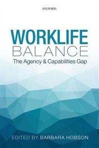 Book Worklife Balance: The Agency and Capabilities Gap by Barbara Hobson