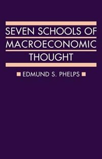 Book Seven Schools of Macroeconomic Thought by Edmund Phelps