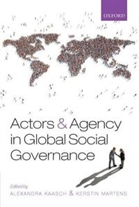 Book Actors and Agency in Global Social Governance by Alexandra Kaasch