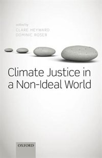 Book Climate Justice in a Non-Ideal World by Clare Heyward