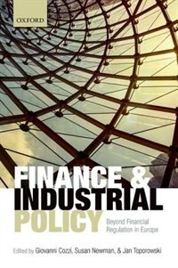 Book Finance and Industrial Policy: Beyond Financial Regulation in Europe by Giovanni Cozzi