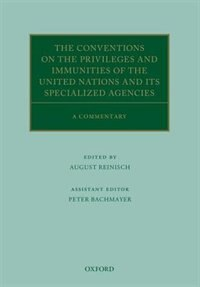 Book The Conventions on the Privileges and Immunities of the United Nations and its Specialized Agencies… by August Reinisch