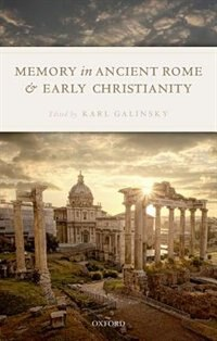 Book Memory in Ancient Rome and Early Christianity by Karl Galinsky
