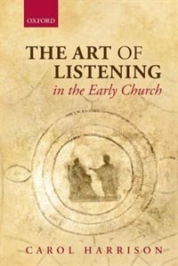 Book The Art of Listening in the Early Church by Carol Harrison