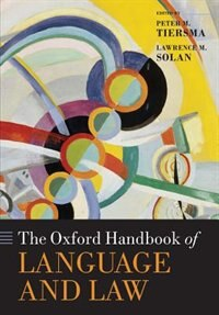 The Oxford Handbook of Language and Law by Peter M. Tiersma