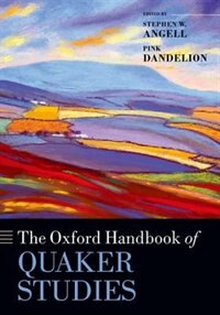 Book The Oxford Handbook of Quaker Studies by Stephen W. Angell