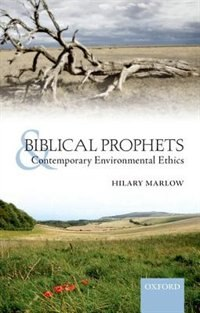 Book Biblical Prophets and Contemporary Environmental Ethics by Hilary Marlow