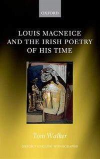 Book Louis MacNeice and the Irish Poetry of his Time by Tom Walker