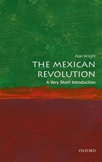 Book The Mexican Revolution: A Very Short Introduction by Alan Knight