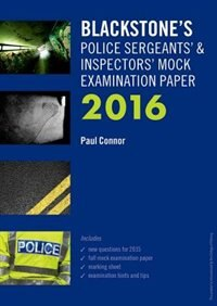 Book Blackstones Police Sergeants and Inspectors Mock Examination Paper 2016 by Paul Connor