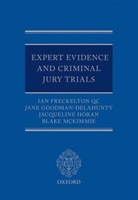 Book Expert Evidence and Criminal Jury Trials by Ian Freckelton