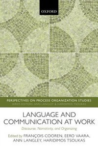 Book Language and Communication at Work: Discourse, Narrativity, and Organizing by Francois Cooren