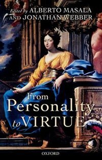 Book From Personality to Virtue: Essays on the Philosophy of Character by Alberto Masala