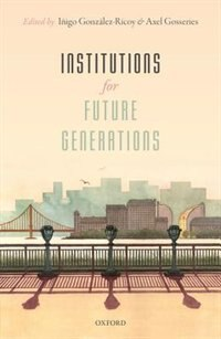 Book Institutions For Future Generations by Inigo Gonzalez-Ricoy
