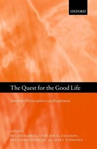 Book The Quest for the Good Life: Ancient Philosophers on Happiness by Oyvind Rabbas