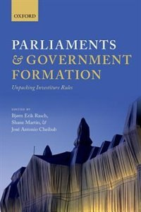 Book Parliaments and Government Formation: Unpacking Investiture Rules by Bjorn Erik Rasch