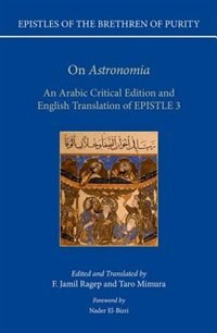 Book On Astronomia: An Arabic Critical Edition and English Translation of Epistle 3 by F. Jamil Ragep