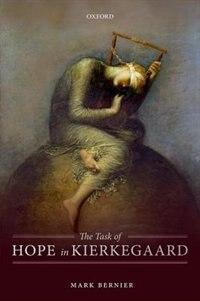 Book The Task of Hope in Kierkegaard by Mark Bernier