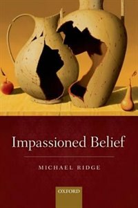 Book Impassioned Belief by Michael Ridge