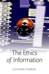 Book The Ethics of Information by Luciano Floridi