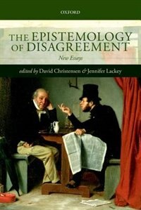 Book The Epistemology of Disagreement: New Essays by David Christensen